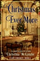 Christmas Ever More ebook by Christina McKnight