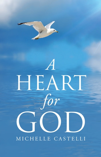 A Heart for God ebook by Michelle Castelli