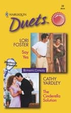 Say Yes & The Cinderella Solution - An Anthology ebook by Lori Foster, Cathy Yardley