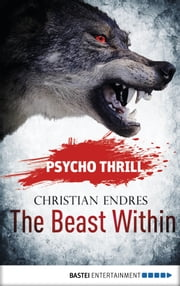 Psycho Thrill - The Beast Within ebook by Christian Endres, Uwe Voehl