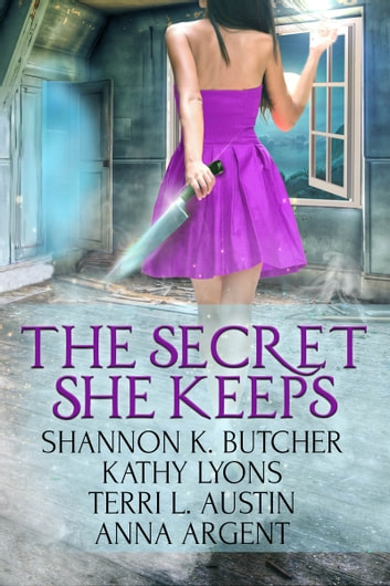 The Secret She Keeps - Four Paranormal Romance Stories ebook by Shannon K. Butcher,Kathy Lyons,Terri L. Austin,Anna Argent