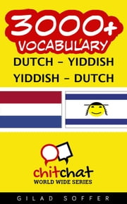3000+ Vocabulary Dutch - Yiddish ebook by Gilad Soffer