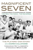 MAGNIFICENT SEVEN - Yorkshire's Championship Years