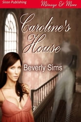 Caroline's House ebook by Beverly Sims