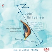 Dear Universe - Poems on Love, Longing, and Finding Your Place in the Cosmos audiobook by Pierra Calasanz-Labrador