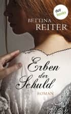 Erben der Schuld - Roman ebook by Bettina Reiter