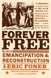 Forever Free - The Story of Emancipation and Reconstruction ebook by Eric Foner