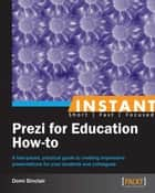 Instant Prezi for Education How-to ebook by Domi Sinclair