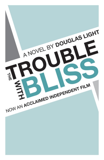 The Trouble with Bliss ebook by Douglas Light