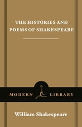 The Histories and Poems of Shakespeare - (A Modern Library E-Book) ebook by William Shakespeare