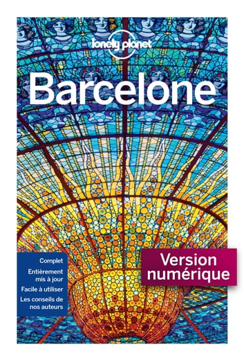Barcelone City Guide - 10ed eBook by LONELY PLANET FR