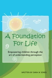 A Foundation For Life ebook by Sara W Jones