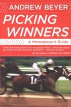 Picking Winners ebook by Andrew Beyer