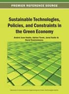 Sustainable Technologies, Policies, and Constraints in the Green Economy ebook by Andrei Jean-Vasile, Turek Rahoveanu Adrian, Jonel Subic,...