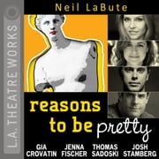 reasons to be pretty audiobook by Neil LaBute