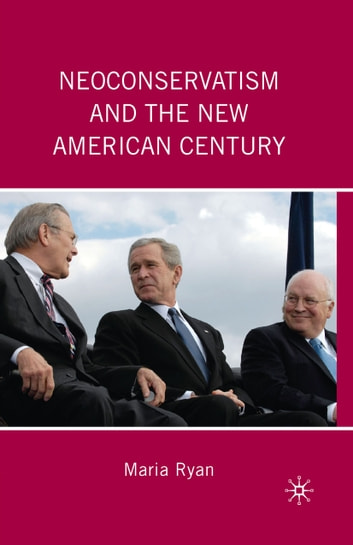 Neoconservatism and the New American Century ebook by M. Ryan
