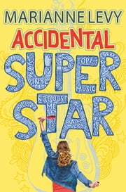 Accidental Superstar ebook by Marianne Levy