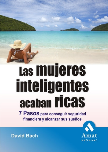 Las mujeres inteligentes acaban ricas. ebook by David Bach
