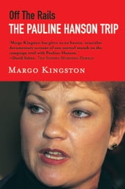 Off the Rails - The Pauline Hanson trip ebook by Margo Kingston