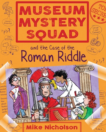 Museum Mystery Squad and the Case of the Roman Riddle ebook by Mike Nicholson