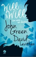 Will e Will ebook by John Green,David Levithan