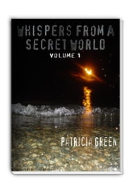 Whispers From A Secret World - Secret World, #1 ebook by Patricia Green