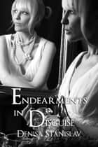 Endearments in Disguise ebook by Denisa Stanislav