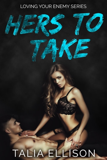 Hers to Take ebook by Talia Ellison