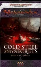 Cold Steel and Secrets - A Neverwinter Novella, Part III ebook by Rosemary Jones