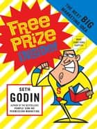 Free Prize Inside - How to Make a Purple Cow ebook by Seth Godin