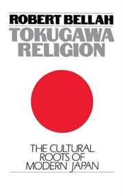 Tokugawa Religion ebook by Robert N. Bellah