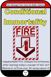 Conditional Immortality (Text Messages From Jesus Book 21) ebook by Buddy Valentine