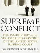 Supreme Conflict ebook by Jan Crawford Greenburg