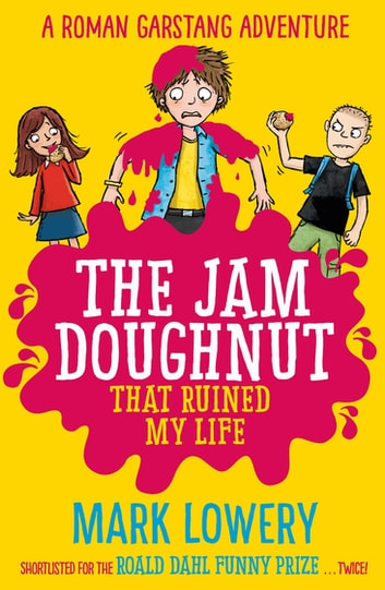 The Jam Doughnut That Ruined My Life ebook by Mark Lowery