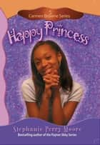 Happy Princess ebook by Stephanie Perry Moore