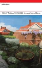 New and Selected Poems ebook by Chris Wallace-Crabbe