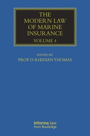 The Modern Law of Marine Insurance - Volume Four ebook by Rhidian Thomas