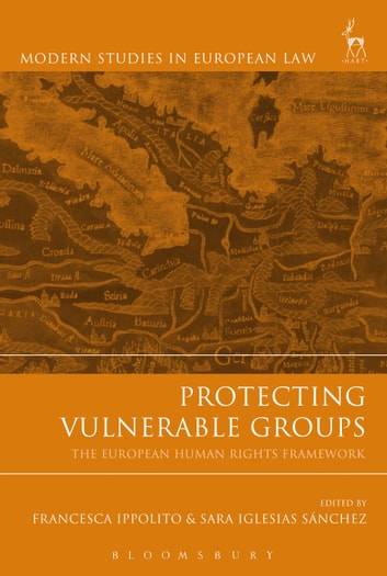 Protecting Vulnerable Groups - The European Human Rights Framework ebook by