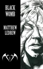 Black Womb ebook by Matthew LeDrew