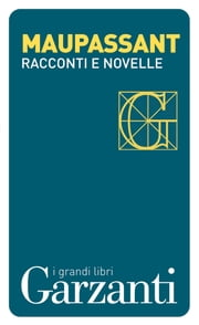 Racconti e novelle ebook by Guy de Maupassant