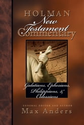Holman New Testament Commentary - Galatians, Ephesians, Philippians, Colossians ebook by Max Anders
