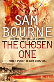 The Chosen One ebook by Sam Bourne