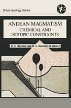Andean Magmatism - Chemical and Isotopic Constraints ebook by HARMON/BARREIRO