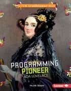 Programming Pioneer Ada Lovelace ebook by Valerie Bodden