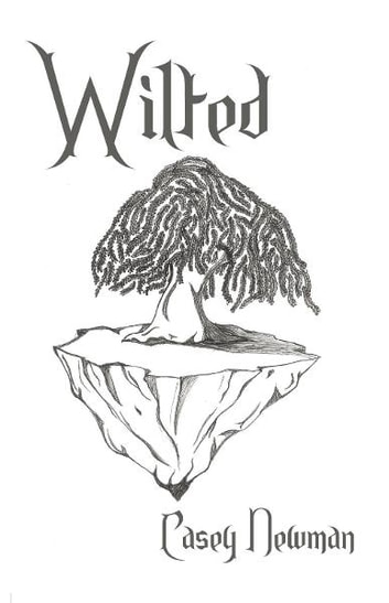 Wilted ebook by Casey Newman