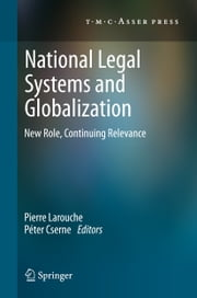 National Legal Systems and Globalization - New Role, Continuing Relevance ebook by