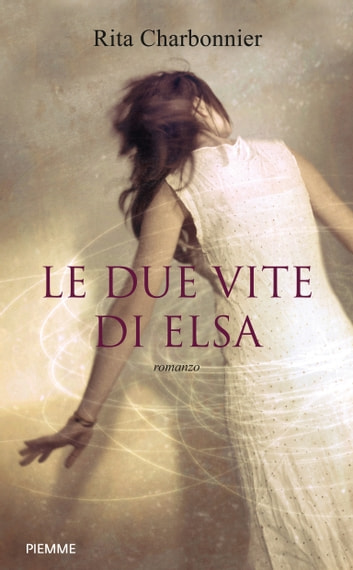 Le due vite di Elsa eBook by Rita Charbonnier