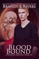 Blood Bound ebook by Brandy L Rivers
