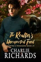The Realtor's Unexpected Find ebook by Charlie Richards