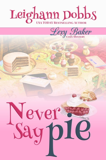 Never Say Pie ebook by Leighann Dobbs